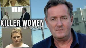 Killer Women with Piers Morgan