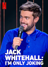 Search netflix Jack Whitehall: I'm Only Joking