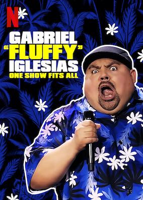 Gabriel 'Fluffy' Iglesias: One Show Fits All