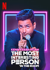 Search netflix Kenny Sebastian: The Most Interesting Person in the Room